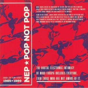 NEP - Pop Not Pop: Songs For New Europe 1985-1989