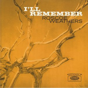 WEATHERS, Roscoe - I'll Remember