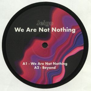 JEIGO - We Are Not Nothing EP