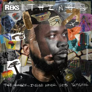 REKS - THINGS: The Hunger Insider Never Gets Satisfied