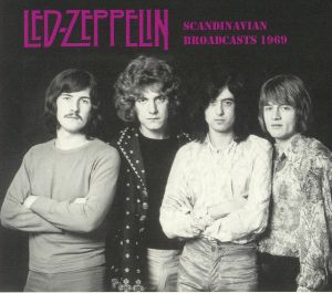 LED ZEPPELIN - Scandinavian Broadcasts 1969