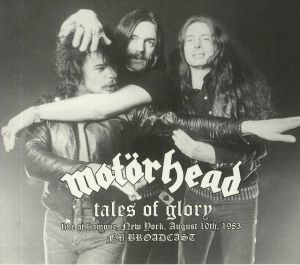 MOTORHEAD - Tales Of Glory: Live At L'Amour New York August 10th 1983