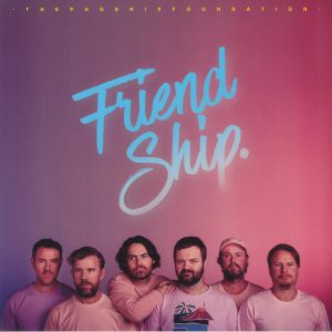 PHOENIX FOUNDATION, The - Friend Ship