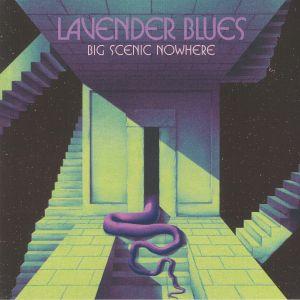 BIG SCENIC NOWHERE - Lavender Blues