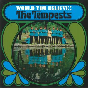 TEMPESTS, The - Would You Believe!