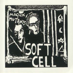 SOFT CELL - Magick Mutants