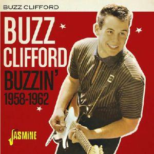CLIFFORD, Buzz - Buzzin' 1958-1962