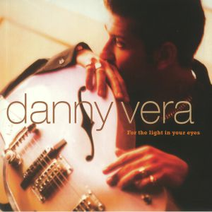 DANNY VERA - For The Light In Your Eyes (reissue)