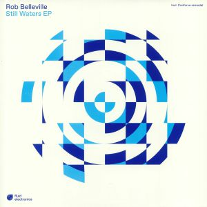 BELLEVILLE, Rob - Still Waters EP