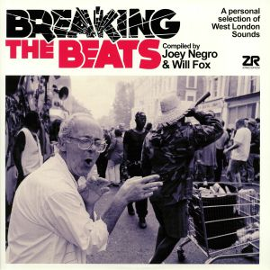 NEGRO, Joey/WILL FOX/VARIOUS - Breaking The Beats: A Personal Selection Of West London Sounds