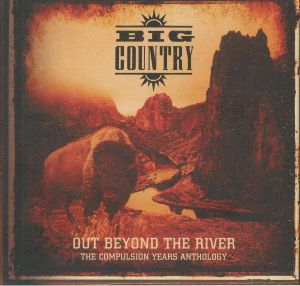 BIG COUNTRY - Out Beyond The River: The Compulsion Years Anthology