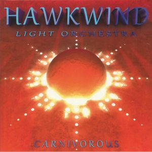 HAWKWIND LIGHT ORCHESTRA - Carnivorous