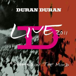 DURAN DURAN - A Diamond In Mind: Live 2011 (Record Store Day 2020)