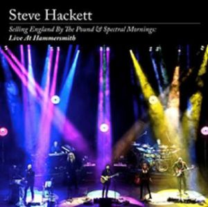 HACKETT, Steve - Selling England By The Pound & Spectral Mornings: Live At Hammersmith