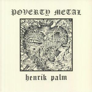 PALM, Henrik - Poverty Metal