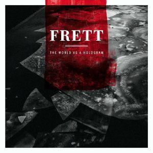 FRETT - The World As A Hologram