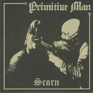 PRIMITIVE MAN - Scorn (reissue)