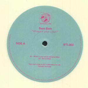 BAM BAM - Where's Your Child? (reissue)
