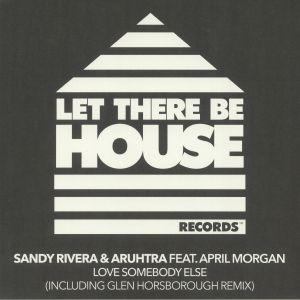 RIVERA, Sandy/ARUHTRA feat APRIL MORGAN - Love Somebody Else