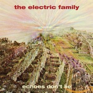 ELECTRIC FAMILY, The - Echoes Don't Lie