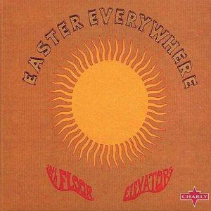 13TH FLOOR ELEVATORS, The - Easter Everywhere