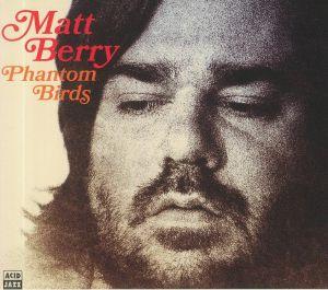 BERRY, Matt - Phantom Birds