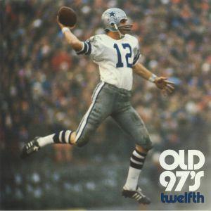 OLD 97s - Twelfth