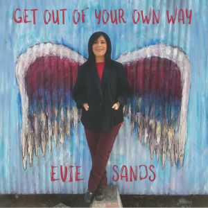 SANDS, Evie - Get Out Of Your Own Way