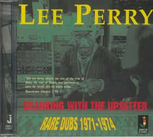 PERRY, Lee/THE UPSETTERS - Skanking With The Upsetter: Rare Dubs 1971-1974