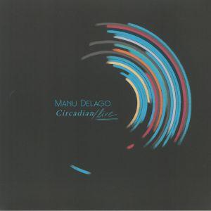 DELAGO, Manu - Circadian: Live