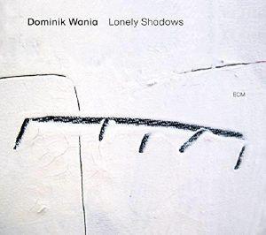 WANIA, Dominik - Lonely Shadows