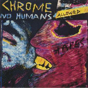 CHROME - No Humans Allowed