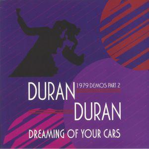 DURAN DURAN - Dreaming Of Your Cars: 1979 Demos Part 2