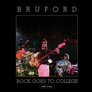 BRUFORD - Rock Goes To College (reissue)