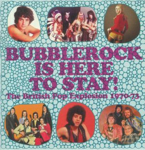 VARIOUS - Bubblerock Is Here To Stay! The British Pop Explosion 1970-73