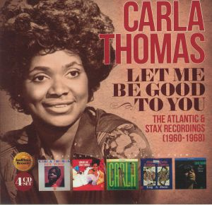 THOMAS, Carla - Let Me Be Good To You: The Atlantic & Stax Recordings 1960-1968