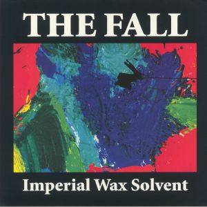 FALL, The - Imperial Wax Solvent