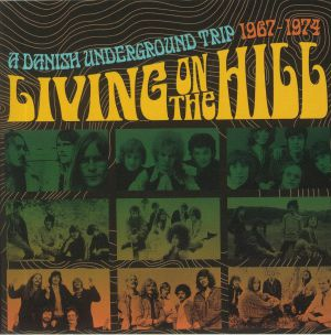 VARIOUS - Living On The Hill: A Danish Underground Trip 1967-1974