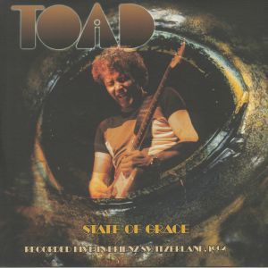 TOAD - State Of Grace: Recorded Live In Brienz Switzerland 1994