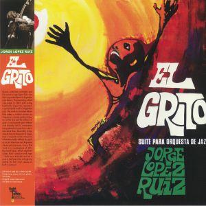 LOPEZ RUIZ, Jorge - El Grito (reissue)