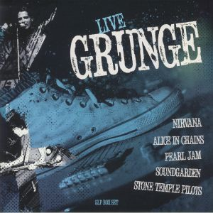 NIRVANA/ALICE IN CHAINS/PEARL JAM/SOUNDGARDEN/STONE TEMPLE PILOTS - Live Grunge