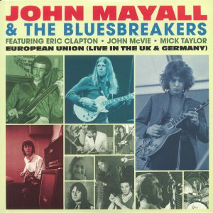 MAYALL, John & THE BLUESBREAKERS - European Union: Live In The UK & Germany