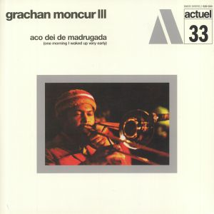 MONCUR, Grachan III - Aco Dei De Madrugada: One Morning I Waked Up Very Early