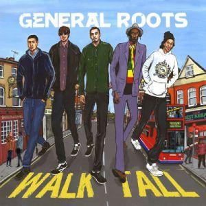 GENERAL ROOTS - Walk Tall