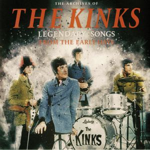 KINKS, The - Legendary Songs From The Early Days