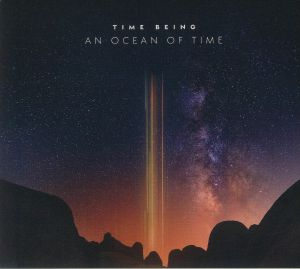 TIME BEING - An Ocean Of Time
