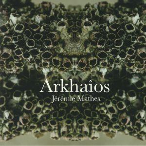 MATHES, Jeremie - Arkhaios
