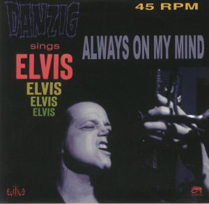 DANZIG - Sing Elvis: Always On My Mind