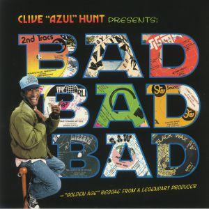 HUNT, Clive/VARIOUS - Clive Hunt Presents Bad Bad Bad: Golden Age Reggae From A Legendary Producer