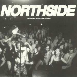 VARIOUS - Northside: The First Wave Of Drum & Bass In Finland
